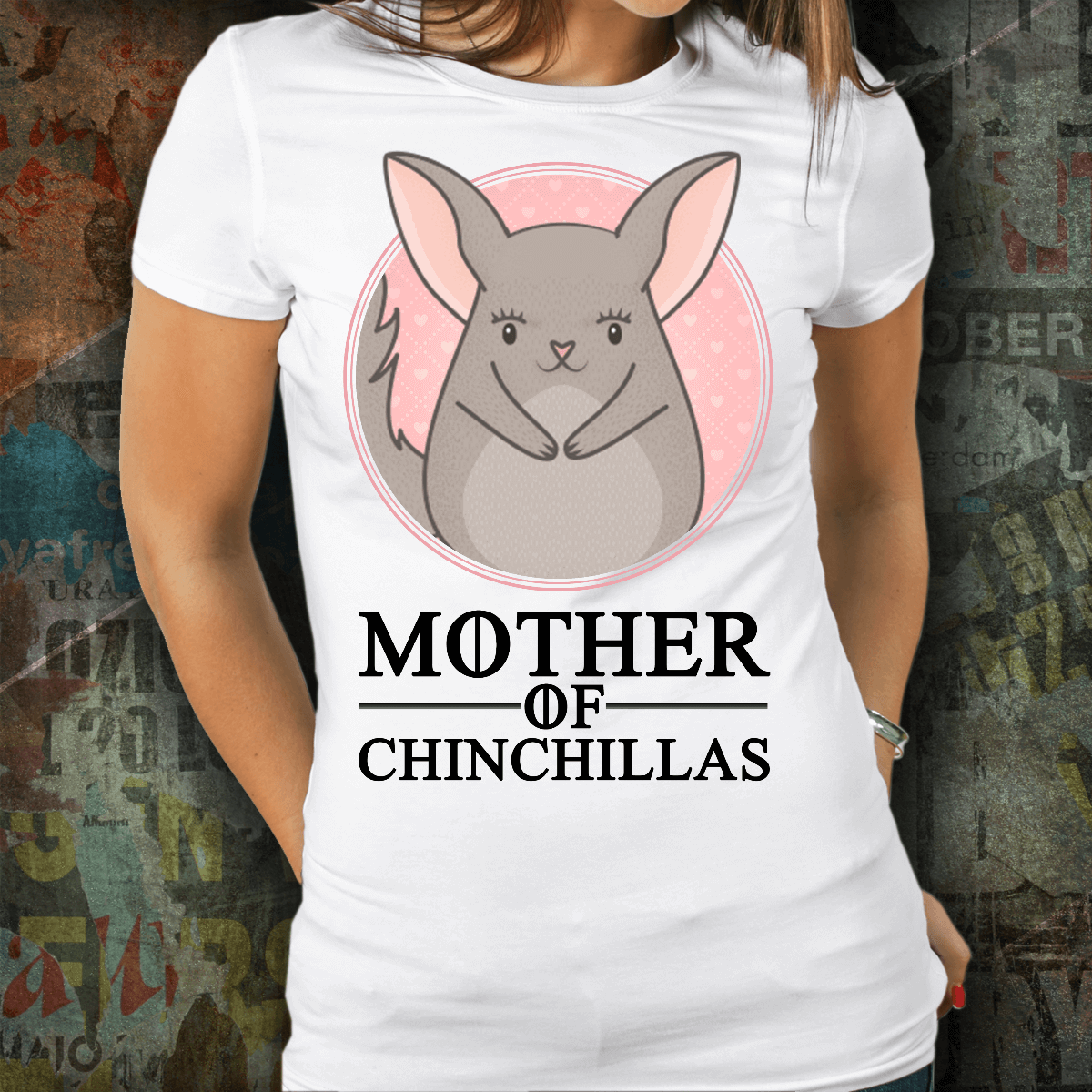 Mother Of Chinchillas White T-Shirt