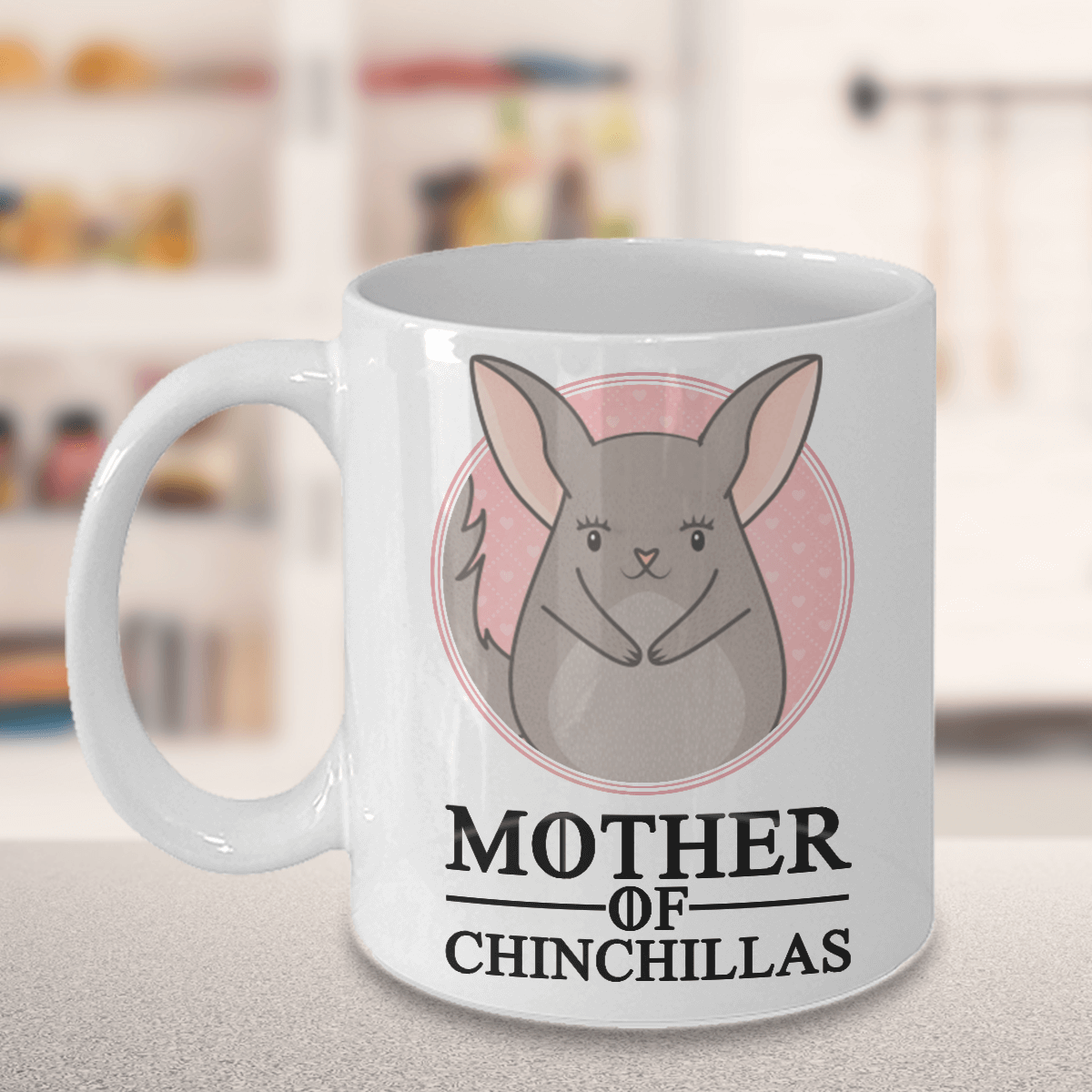 Mother Of Chinchillas White Ceramic Mug