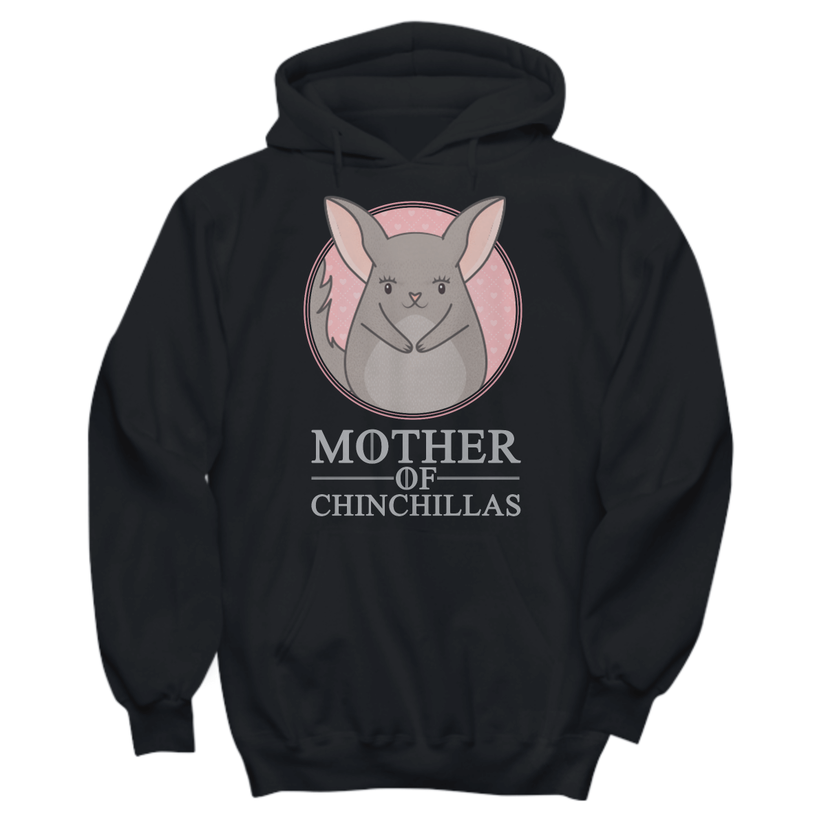 Mother Of Chinchillas Hoodie (Gray Text)